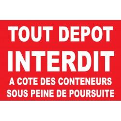 Tout dépot interdit à coté des conteneurs sous peine de poursuite