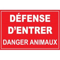 Panneau défense d'entrer danger animaux