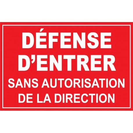 Panneau défense d'entrer sans autorisation de la direction
