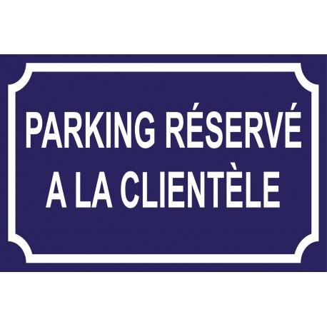 Panneau parking réservé a la clientèle