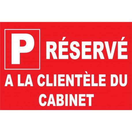 Panneau parking résevé a la clientèle du cabinet