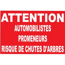 Panneau attention automobilistes promeneurs risque de chutes d'arbres