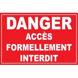 Panneau danger accés formellement interdit