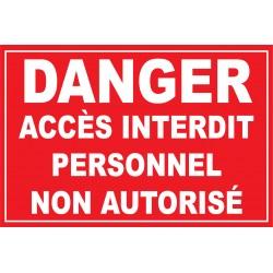 Panneau danger accés interdit au personnel non autorisé