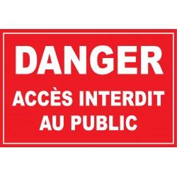Panneau danger accés interdit au plublic