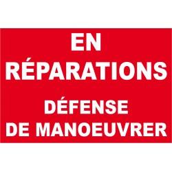 Panneau en réparations défense de manoeuvrer