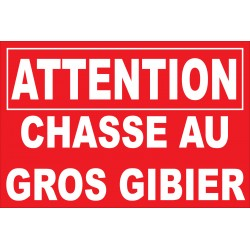 Panneau Attention chasse au gros gibier