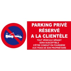 Panneau parking privé réservé a la clientèle