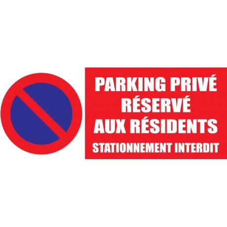 Panneau parking privé réservé aux résidents stationnement interdit