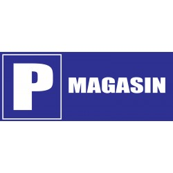 Panneau parking magasin