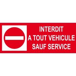 Panneau interdit a tout véhicule sauf service